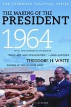 The Making of the President 1964 ebook by Theodore H. White