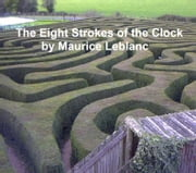 The Eight Strokes of the Clock ebook by Leblanc, Maurice