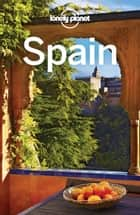 Lonely Planet Spain ebook by Lonely Planet, Gregor Clark, Duncan Garwood,...