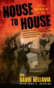House to House - An Epic Memoir of War ebook by Sgt. David Bellavia,John Bruning