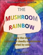 The Mushroom Rainbow ebook by Irina Entin