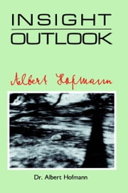 Insight Outlook ebook by Albert Hofmann