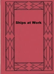 Ships at Work ebook by Mary Elting Folsom