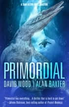 Primordial ebook by David Wood, Alan Baxter