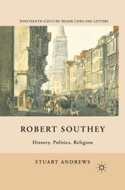 Robert Southey - History, Politics, Religion ebook by S. Andrews