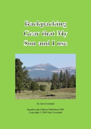 Backpacking Gear that My Son and I Use ebook by Ian Crossland
