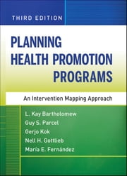 Planning Health Promotion Programs - An Intervention Mapping Approach ebook by L. Kay Bartholomew,Guy S. Parcel,Gerjo Kok,Nell H. Gottlieb,Maria E. Fernandez
