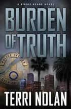 Burden of Truth ebook by Terri Nolan