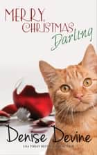 Merry Christmas, Darling - A Sweet Romantic Comedy ebook by Denise Devine