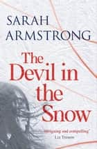 The Devil in the Snow ebook by Sarah Armstrong