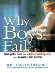 Why Boys Fail ebook by Richard WHITMIRE