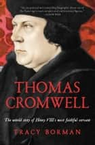 Thomas Cromwell ebook by Tracy Borman