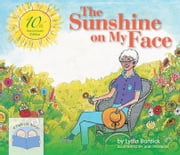 The Sunshine on My Face - A Read-Aloud Book for Memory-Challenged Adults, 10th Anniversary Edition ebook by Lydia Burdick