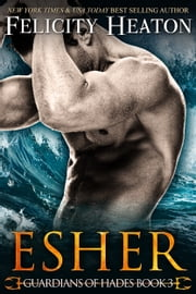 Esher (Guardians of Hades Romance Series Book 3) ebook by Felicity Heaton