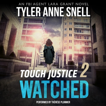Tough Justice: Watched (Part 2 of 8) audiobook by Tyler Anne Snell
