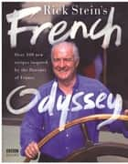 Rick Stein's French Odyssey ebook by Rick Stein