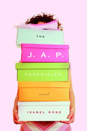 The J.A.P. Chronicles - A Novel eBook by Isabel Rose