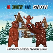 Children's Book: A Day In Snow ebook by Melinda Smart