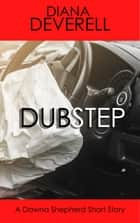 Dubstep: A Dawna Shepherd Short Story ebook by Diana Deverell