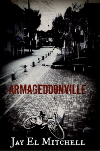 Armageddonville -Book Three ebook by Jay El Mitchell