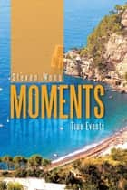 Moments ebook by Steven Wong
