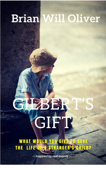 Gilbert's Gift ebook by Brian Will Oliver