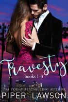 Travesty - Books 1-3 ebook by Piper Lawson