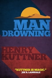 Man Drowning ebook by Henry Kuttner