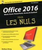 Office 2016 pour les Nuls grand format ebook by Wallace WANG