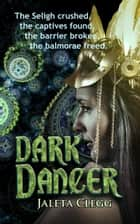 Dark Dancer ebook by Jaleta Clegg