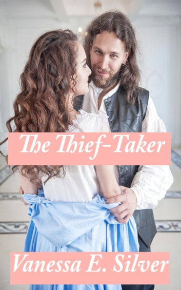 The Thief-Taker ebook by Vanessa  E. Silver