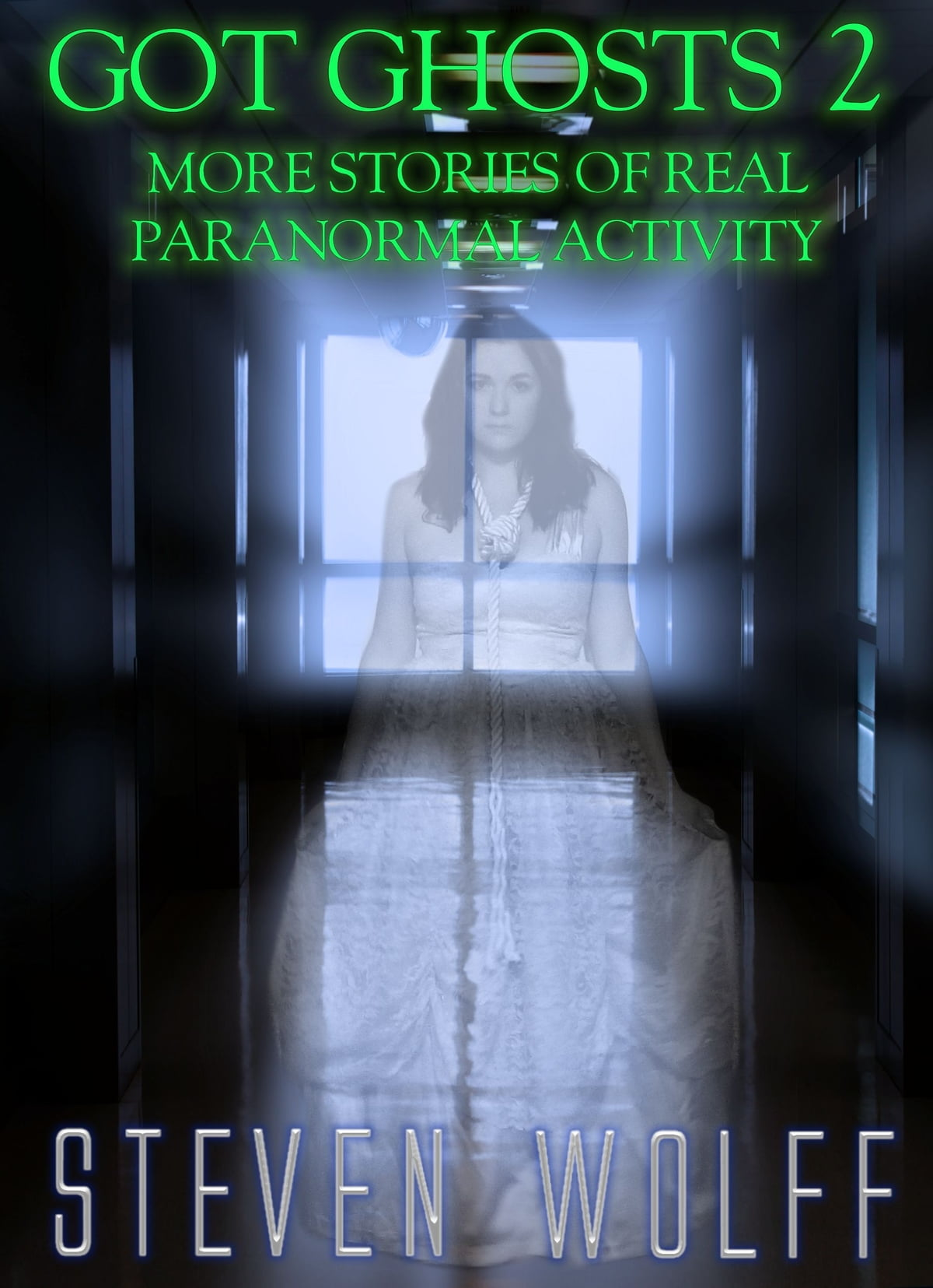 Got Ghosts? 2 - More Stories of Real Paranormal Activity ebook by Steven  Wolff - Rakuten Kobo
