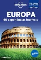 Lonely Planet - Europa - 40 experiências incríveis eBook by Lonely Planet