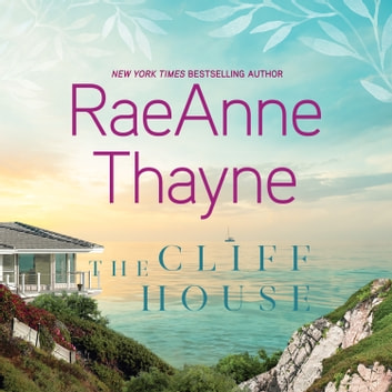 The Cliff House audiobook by RaeAnne Thayne
