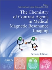 The Chemistry of Contrast Agents in Medical Magnetic Resonance Imaging ebook by Andre S. Merbach,Lothar Helm,Éva Tóth