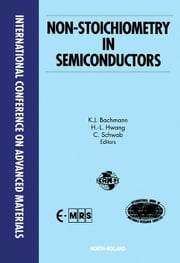Non-Stoichiometry in Semiconductors ebook by Bachmann, K.J.