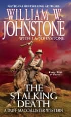 The Stalking Death eBook by William W. Johnstone, J.A. Johnstone