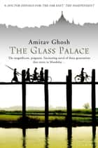The Glass Palace ebook by Amitav Ghosh