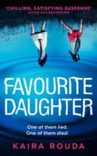 Favourite Daughter ebook by Kaira Rouda