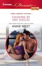 Undone by His Touch ebook by Annie West
