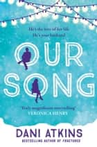 Our Song Ebook di Dani Atkins