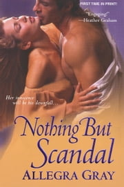 Nothing But Scandal ebook by Allegra Gray
