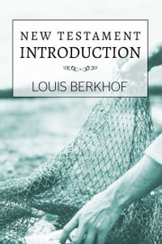 New Testament Introduction ebook by Louis Berkhof