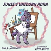 Junie's Unicorn Horn ebook by Toni B. Morehouse
