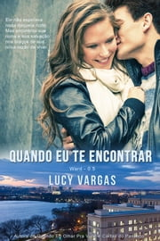Quando Eu Te Encontrar ebook by Lucy Vargas