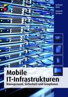 Mobile IT-Infrastrukturen (mitp Professional) - Management, Sicherheit und Compliance ebook by Heinrich Kersten, Gerhard Klett