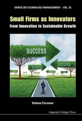 Small Firms as Innovators - From Innovation to Sustainable Growth ebook by Helena Forsman