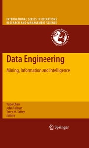 Data Engineering - Mining, Information and Intelligence ebook by Yupo Chan, John Talburt, Terry M. Talley