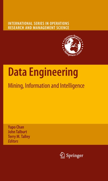 Data Engineering - Mining, Information and Intelligence ebook by