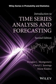 Introduction to Time Series Analysis and Forecasting ebook by Douglas C. Montgomery,Cheryl L. Jennings,Murat Kulahci